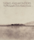 Signs and Wonders: The Photographs of John Beasley Greene - Book