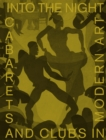 Into the Night: Cabarets and Clubs in Modern Art - Book