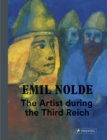 Emil Nolde: The Artist During the Third Reich - Book