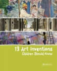 13 Art Inventions Children Should Know - Book