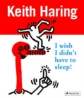 Keith Haring: I Wish I Didn't Have to Sleep - Book