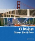 13 Bridges Children Should Know - Book