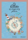 An Atlas of Imaginary Places - Book