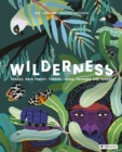 Wilderness: Jungle, Rain Forest, Tundra, Taiga, Savanna and Desert - Book