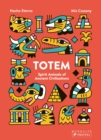 Totem: Spirit Animals of Ancient Civilizations - Book