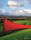 Outdoor Art: Extraordinary Sculpture Parks and Art in Nature - Book