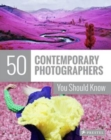 50 Contemporary Photographers You Should Know - Book