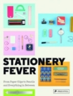Stationery Fever : From Paper Clips to Pencils and Everything in Between - Book