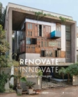 Renovate: Innovate Reclaimed and Upcycled Dwellings - Book