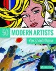 50 Modern Artists You Should Know - Book