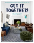 Get It Together! : An Interior Designer's Guide to Creating Your Best Life - Book