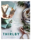 The Thirlby : A Field Guide to a Vibrant Mind, Body, and Soul - Book