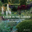 Year in the Garden : 365 Inspirational Gardens and Gardening Tips - Book