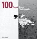 100 Great Street Photographs : Paperback Edition - Book