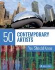 50 Contemporary Artists You Should Know - Book