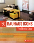 50 Bauhaus Icons You Should Know - Book