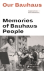 Our Bauhaus: Memories of Bauhaus People - Book