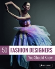 50 Fashion Designers You Should Know - Book