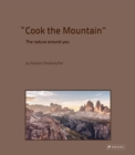 Cook the Mountain: The Nature Around You - Book