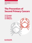 The Prevention of Second Primary Cancers : A Resource for Clinicians and Health Managers. - eBook