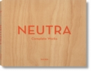Neutra. Complete Works - Book