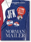 Norman Mailer. JFK. Superman Comes to the Supermarket - Book