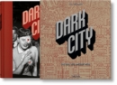 Dark City. The Real Los Angeles Noir - Book