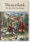 Theuerdank. The Epic of the Last Knight - Book