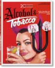 Jim Heimann. 20th Century Alcohol & Tobacco Ads - Book