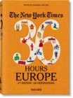 NYT. 36 Hours. Europe, 3rd Edition - Book