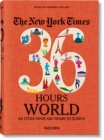 NYT. 36 Hours. World. 150 Cities from Abu Dhabi to Zurich - Book