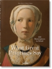 What Great Paintings Say. 100 Masterpieces in Detail - Book
