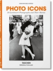 Photo Icons. 50 Landmark Photographs and Their Stories - Book