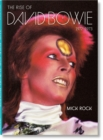 Mick Rock. The Rise of David Bowie, 1972-1973 - Book