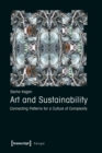 Art and Sustainability : Connecting Patterns for a Culture of Complexity - Book