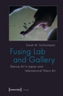Fusing Lab and Gallery : Device Art in Japan and International Nano Art - Book