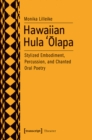 Hawaiian Hula `Olapa : Stylized Embodiment, Percussion, and Chanted Oral Poetry - Book