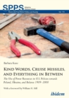 Kind Words, Cruise Missiles, and Everything in Between : The Use of Power Resources in U.S. Policies towards Poland, Ukraine, and Belarus 19892008 - Book