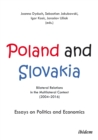 Poland and Slovakia: Bilateral Relations in a Multilateral Context (2004-2016) : Essays on Politics and Economics - eBook