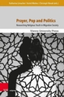 Prayer, Pop and Politics : Researching Religious Youth in Migration Society - Book