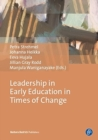 Leadership in Early Education in Times of Change : Research from Five Continents - Book