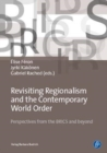 Revisiting Regionalism and the Contemporary World Order : Perspectives from the BRICS and beyond - Book