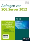 Abfragen von Microsoft SQL Server 2012 - Original Microsoft Training fur Examen 70-461 - eBook