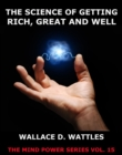 The Science of Getting Rich, Great And Well - eBook
