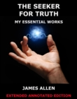 The Seeker For Truth - My Essential Works - eBook