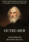 Outre-Mer - A Pilgrimage Beyond The Sea - eBook