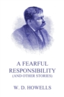 A Fearful Responsibility (And Other Stories) - eBook