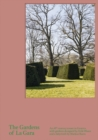 The Gardens of La Gara : An 18th-Century Estate in Geneva with Gardens Designed by Erik Dhont and a Labyrinth by Markus Raetz - Book