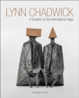 Lynn Chadwick : A Sculptor on the International Stage - Book