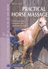 Practical Horse Massage : Techniques for Loosening and Stretching Muscles - Book